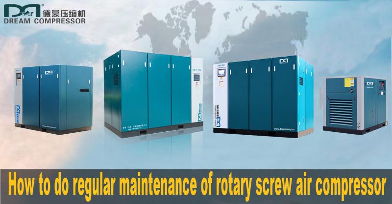 How to do regular maintenance of rotary screw air compressor
